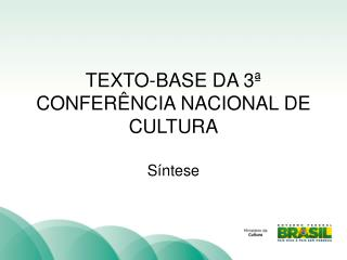 TEXTO-BASE DA 3ª CONFERÊNCIA NACIONAL DE CULTURA