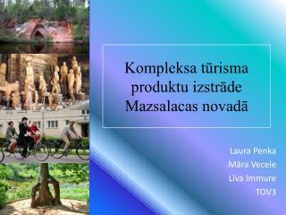 Kompleksa tūrisma produktu izstrāde Mazsalacas novadā