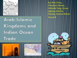 Arab/Islamic Kingdoms and Indian Ocean Trade