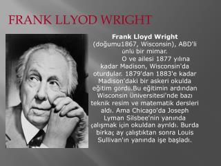 FRANK LLYOD WRIGHT