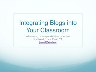 Integrating Blogs into Your Classroom