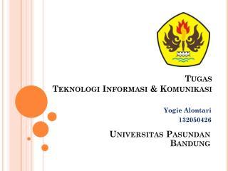 Tugas  Teknologi Informasi & Komunikasi