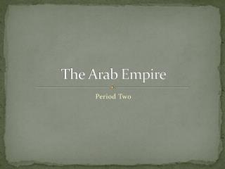 The Arab Empire