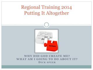 Regional Training 2014 Putting It Altogether