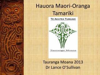 Hauora  Maori- Oranga T amariki
