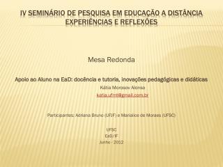 IV SEMINÁRIO DE PESQUISA EM EDUCAÇÃO A DISTÂNCIA  Experiências e Reflexões