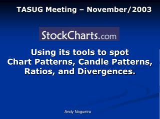 Using its tools to spot  Chart Patterns, Candle Patterns,  Ratios, and Divergences.