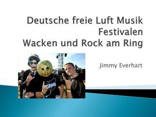 Deutsche freie Luft Musik  Festivalen Wacken und Rock am Ring