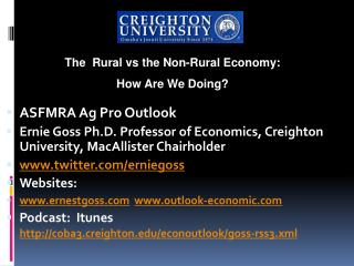 ASFMRA Ag Pro Outlook  Ernie Goss Ph.D. Professor of Economics, Creighton University, MacAllister Chairholder twitter