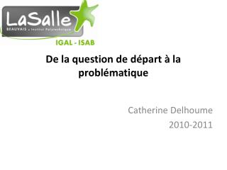 De la question de départ à la problématique