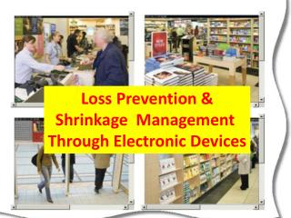 Loss Prevention & Shrinkage  Management  Through Electronic Devices