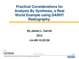 Practical Considerations for Analysis By Synthesis, a Real World Example using DARHT Radiography.