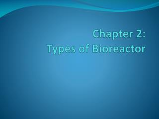 Chapter 2: Types of Bioreactor