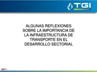 INFRAESTRUCTURA, UNO DE LOS FACTORES FUNDAMENTALES PARA EL DESARROLLO SECTORIAL