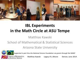 IBL Experiments  in  the  Math  Circle at ASU Tempe