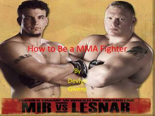 How to Be a MMA Fighter