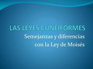 LAS LEYES CUNEIFORMES