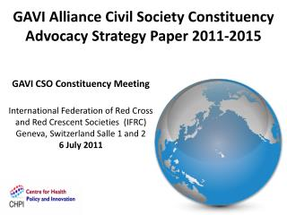 GAVI Alliance Civil Society Constituency Advocacy Strategy Paper  2011-2015