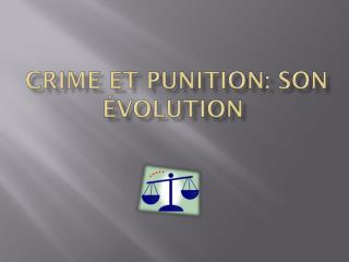 crime et punition: son évolution