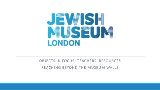 Objects in focus: Teachers' Resources  reaching beyond the museum walls