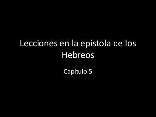 Lecciones en la epístola de los Hebreos