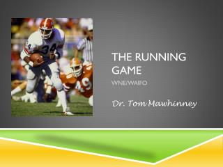 The Running game