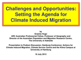 Challenges and Opportunities: Setting the Agenda for Climate Induced Migration