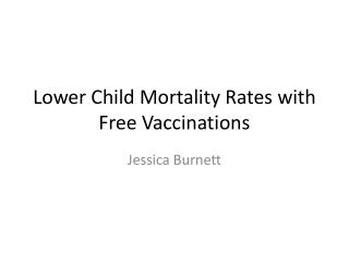 Lower Child Mortality Rates with Free Vaccinations