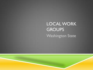 Local Work Groups