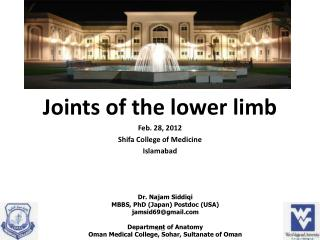 Joints of the lower limb Feb. 28, 2012 Shifa  College of Medicine Islamabad
