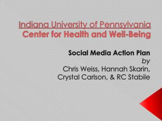 Indiana University of Pennsylvania Center for Health and Well-Being
