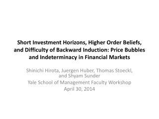 Shinichi Hirota, Juergen Huber, Thomas  Stoeckl , and Shyam Sunder