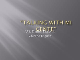 """Talking with Mi  Gente """