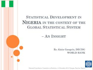 Statistical Development in  Nigeria  in the context of the Global Statistical  System – An Insight
