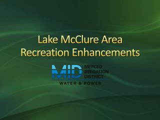 Lake McClure Area Recreation  Enhancements