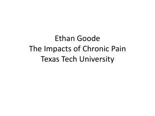 Ethan Goode The Impacts of Chronic Pain Texas Tech University