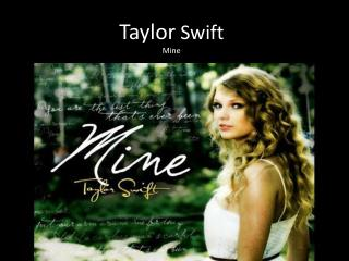 Taylor Swift Mine