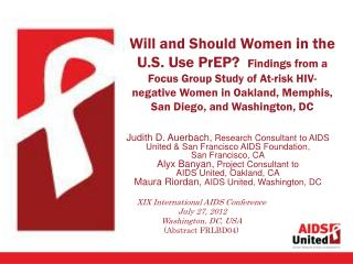 Judith D. Auerbach,  Research Consultant to AIDS United & San Francisco AIDS Foundation,