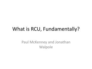 What is RCU, Fundamentally?