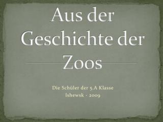Aus der Geschichte der Zoos