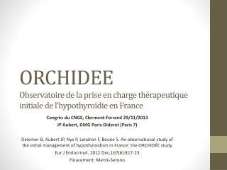 ORCHIDEE  Observatoire de la prise en charge thérapeutique initiale de l'hypothyroïdie en France