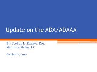 Update on the ADA/ADAAA