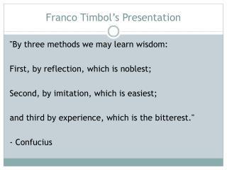 Franco  Timbol's  Presentation