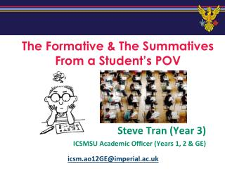 The Formative & The  Summatives From a Student's POV