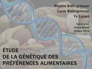 Étude de la  génétique  des  préférences Alimentaires