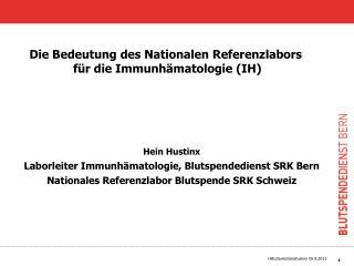 Hein Hustinx Laborleiter Immunhämatologie, Blutspendedienst SRK Bern