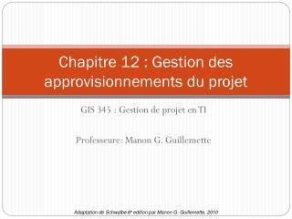 Chapitre 12�: Gestion des approvisionnements du projet