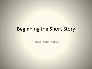 Beginning the Short Story