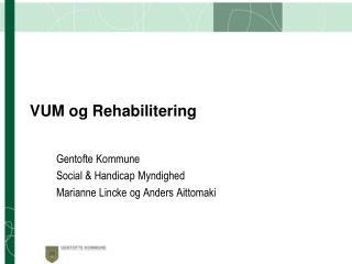 VUM og Rehabilitering