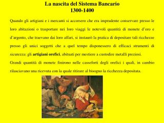 La nascita del S istema  b ancario 1300-1400